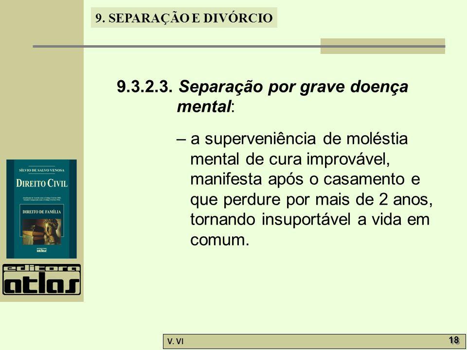 9.3.2.3. Separação por grave doença mental:
