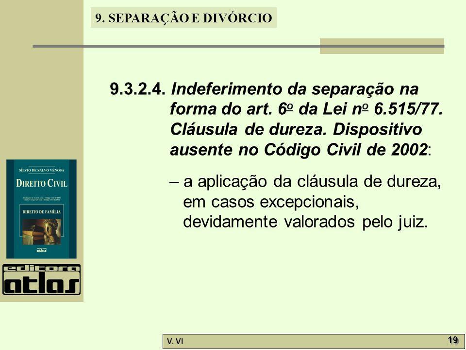 9. 3. 2. 4. Indeferimento da separação na forma do art. 6o da Lei no 6