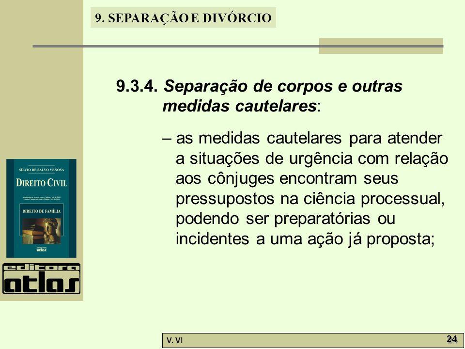 9.3.4. Separação de corpos e outras medidas cautelares: