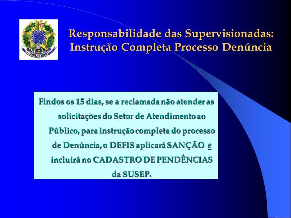 Responsabilidade das Supervisionadas: Instrução Completa Processo Denúncia