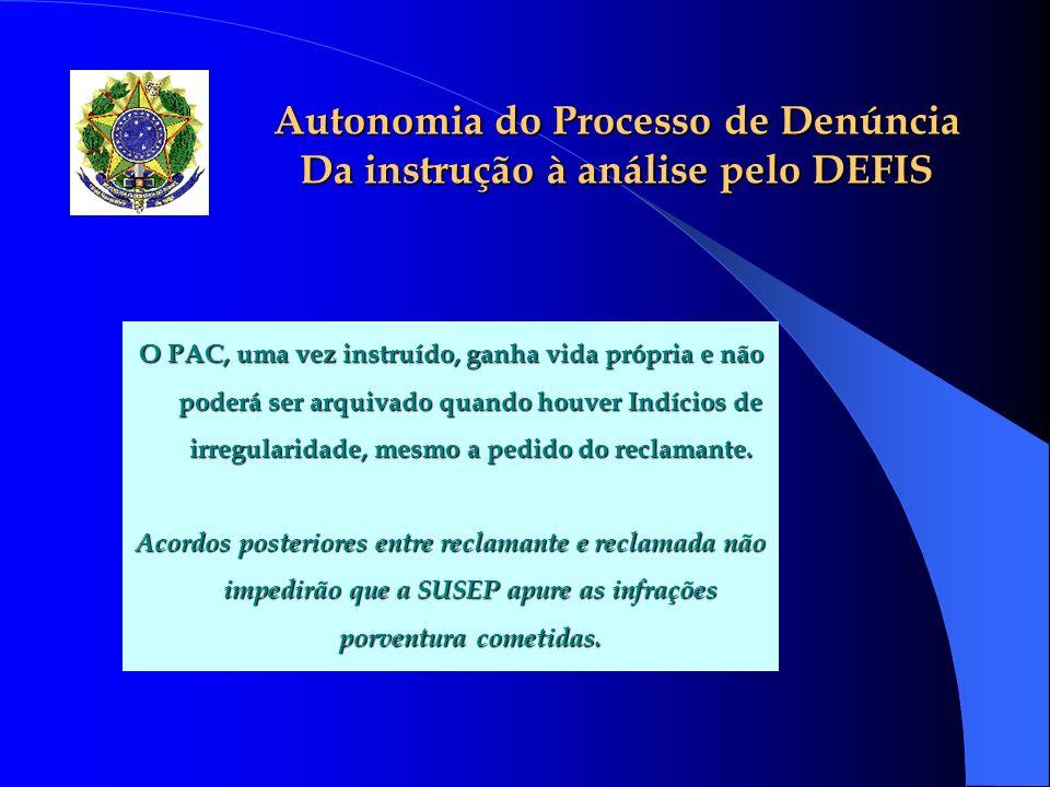 Autonomia do Processo de Denúncia Da instrução à análise pelo DEFIS