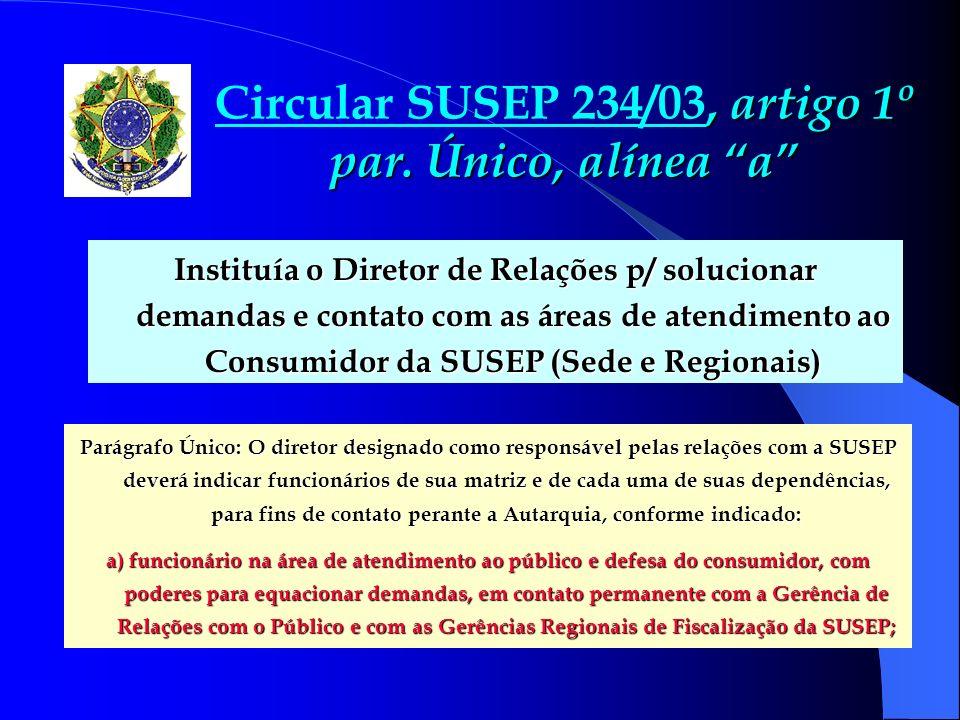 Circular SUSEP 234/03, artigo 1º par. Único, alínea a