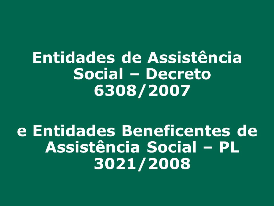 Entidades de Assistência Social – Decreto 6308/2007