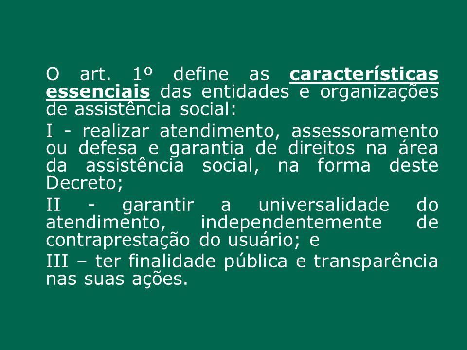 O art. 1º define as características essenciais das entidades e organizações de assistência social: