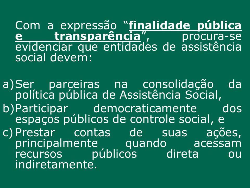 Participar democraticamente dos espaços públicos de controle social, e