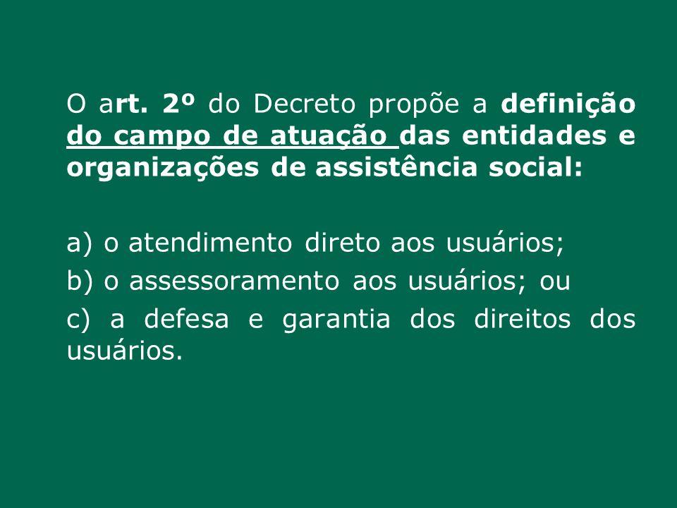 O art. 2º do Decreto propõe a definição do campo de atuação das entidades e organizações de assistência social: