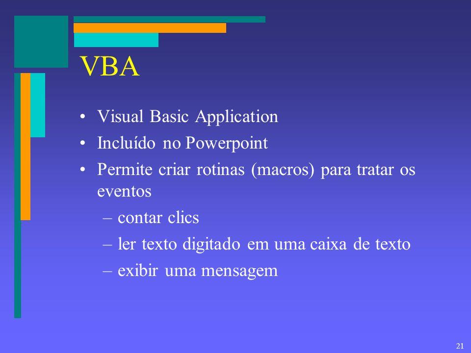 VBA Visual Basic Application Incluído no Powerpoint