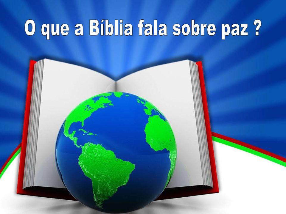 O que a Bíblia fala sobre paz