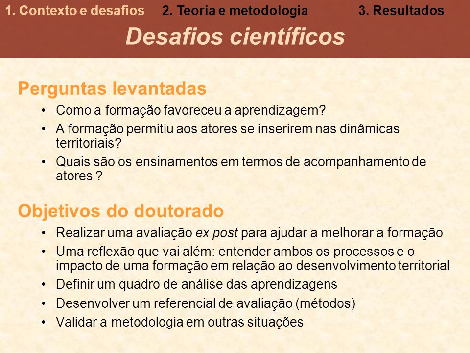 Desafios científicos Perguntas levantadas Objetivos do doutorado