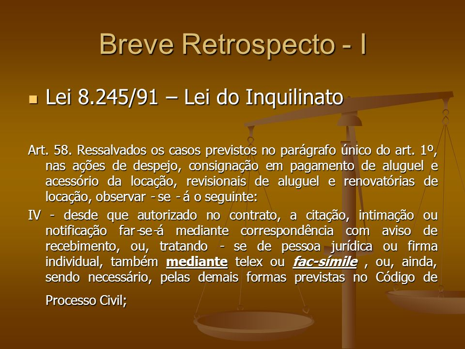 Breve Retrospecto - I Lei 8.245/91 – Lei do Inquilinato
