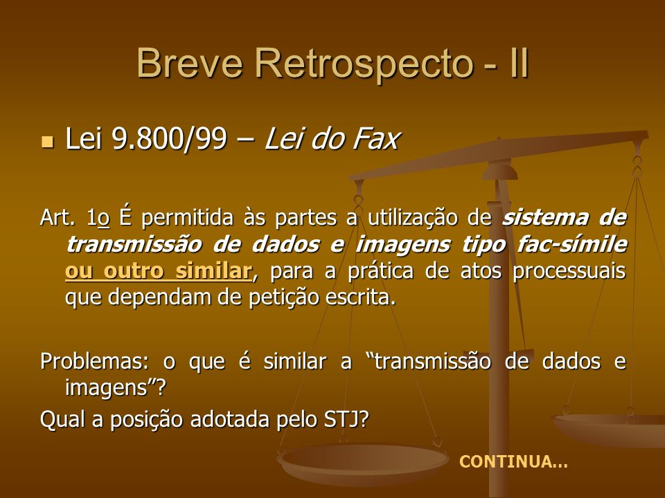 Breve Retrospecto - II Lei 9.800/99 – Lei do Fax