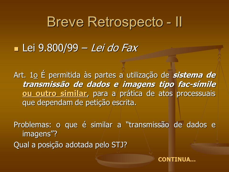 Breve Retrospecto - II Lei 9.800/99 – Lei do Fax