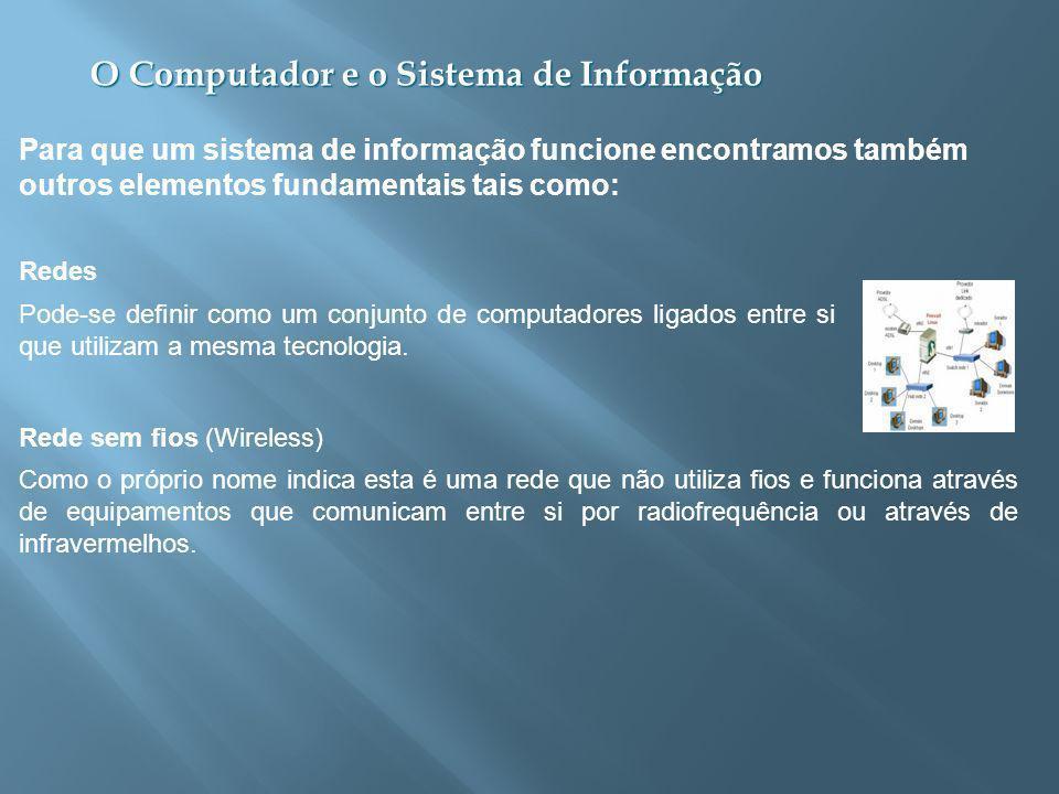 Para que um sistema de informação funcione encontramos também outros elementos fundamentais tais como: