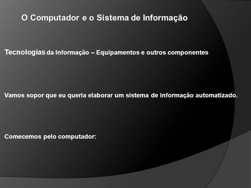 Tecnologias da Informação – Equipamentos e outros componentes