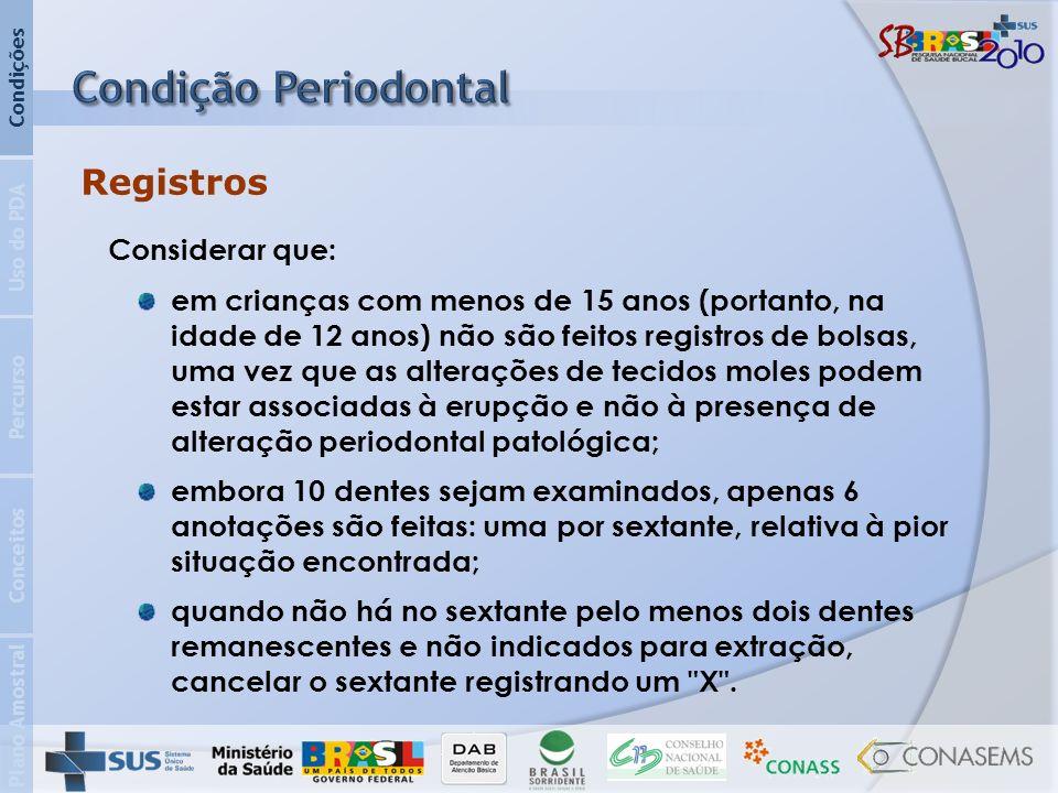 Condição Periodontal Registros Considerar que: