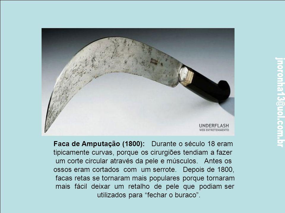 Faca de Amputação (1800): Durante o século 18 eram