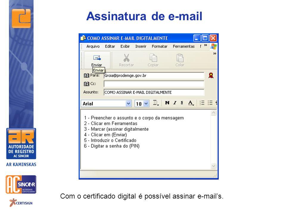 Assinatura de e-mail Com o certificado digital é possível assinar e-mail's.