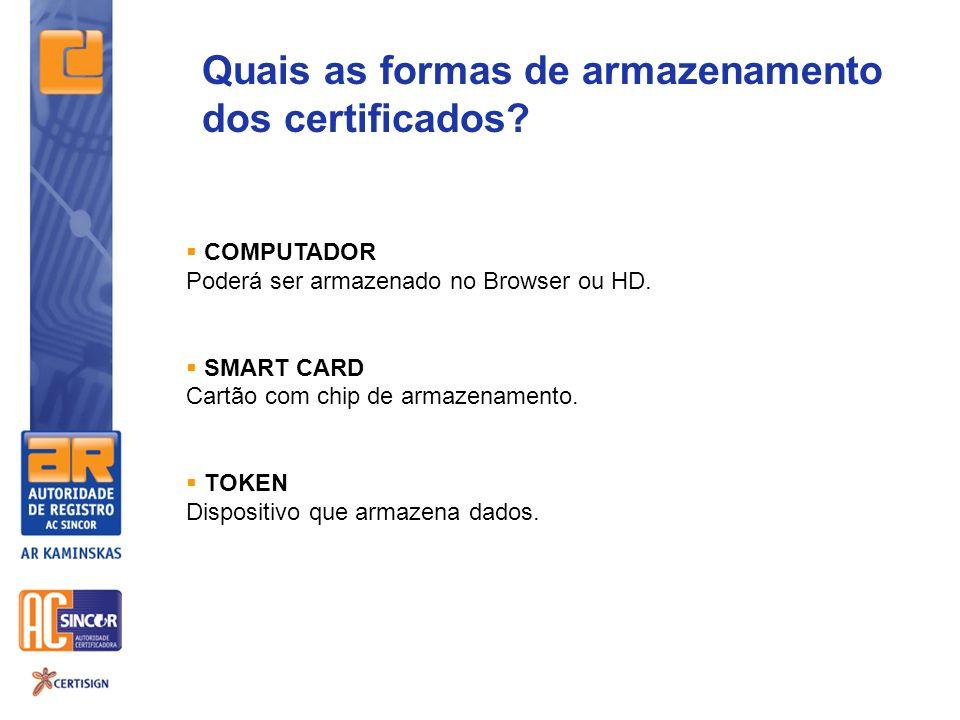 Quais as formas de armazenamento dos certificados
