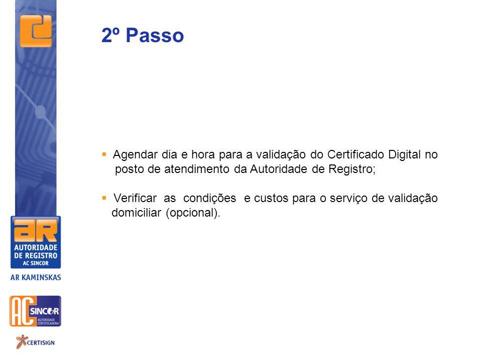 2º Passo Agendar dia e hora para a validação do Certificado Digital no