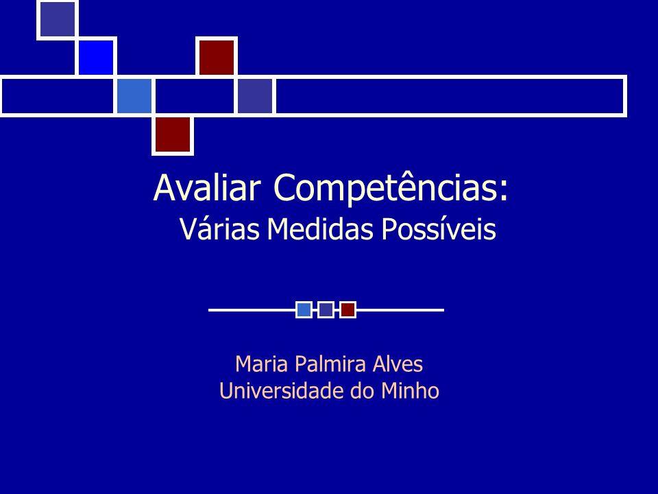 Avaliar Competências: Várias Medidas Possíveis