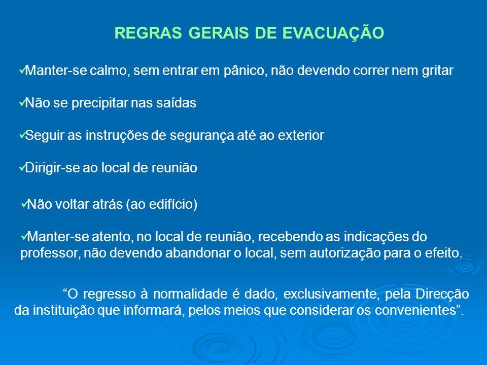 REGRAS GERAIS DE EVACUAÇÃO