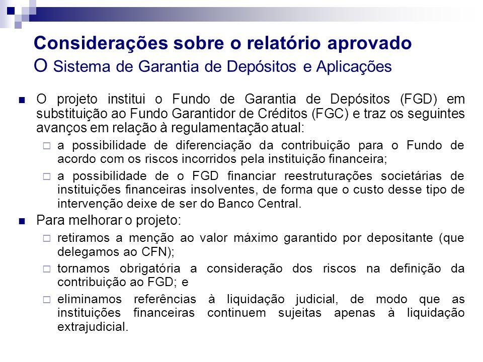 Considerações sobre o relatório aprovado O Sistema de Garantia de Depósitos e Aplicações