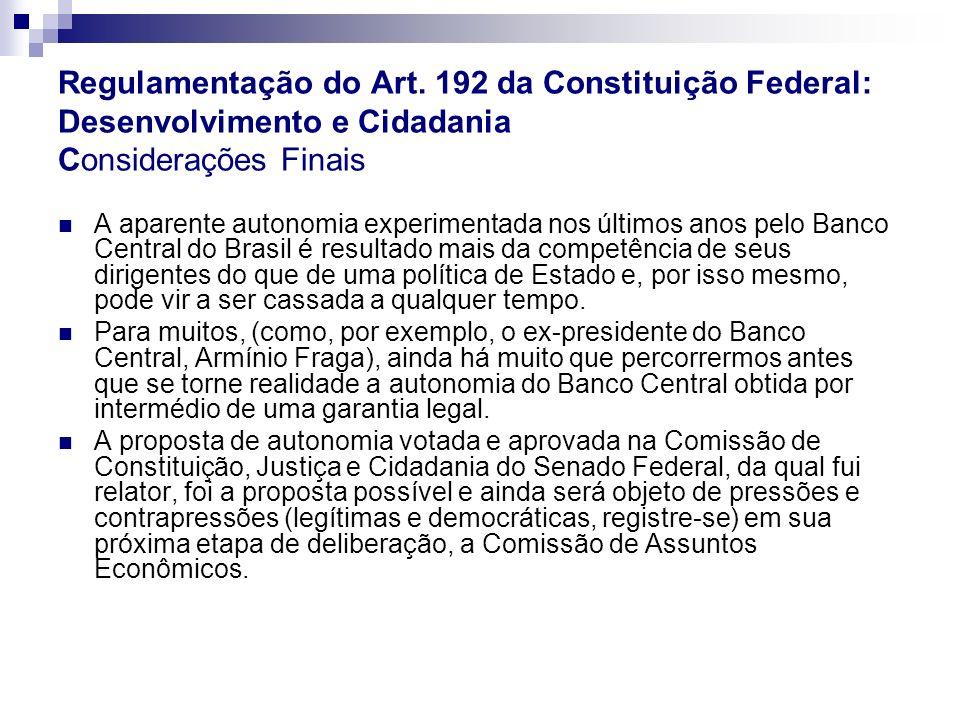 Regulamentação do Art. 192 da Constituição Federal: Desenvolvimento e Cidadania Considerações Finais