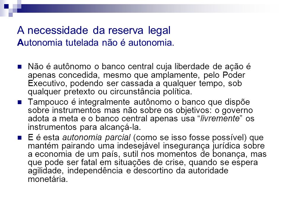 A necessidade da reserva legal Autonomia tutelada não é autonomia.