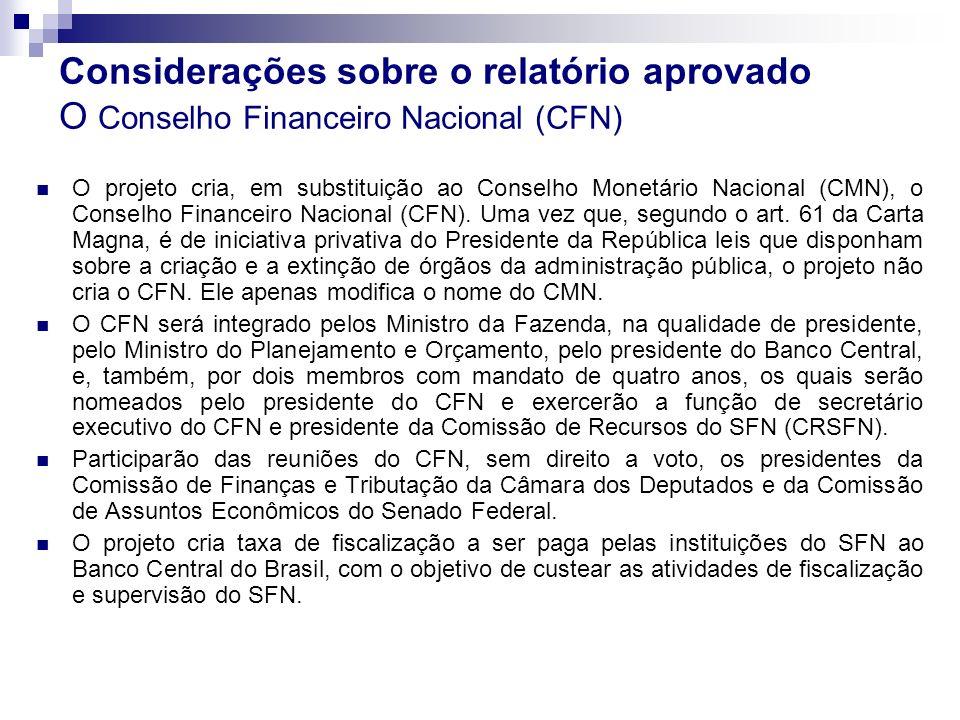 Considerações sobre o relatório aprovado O Conselho Financeiro Nacional (CFN)