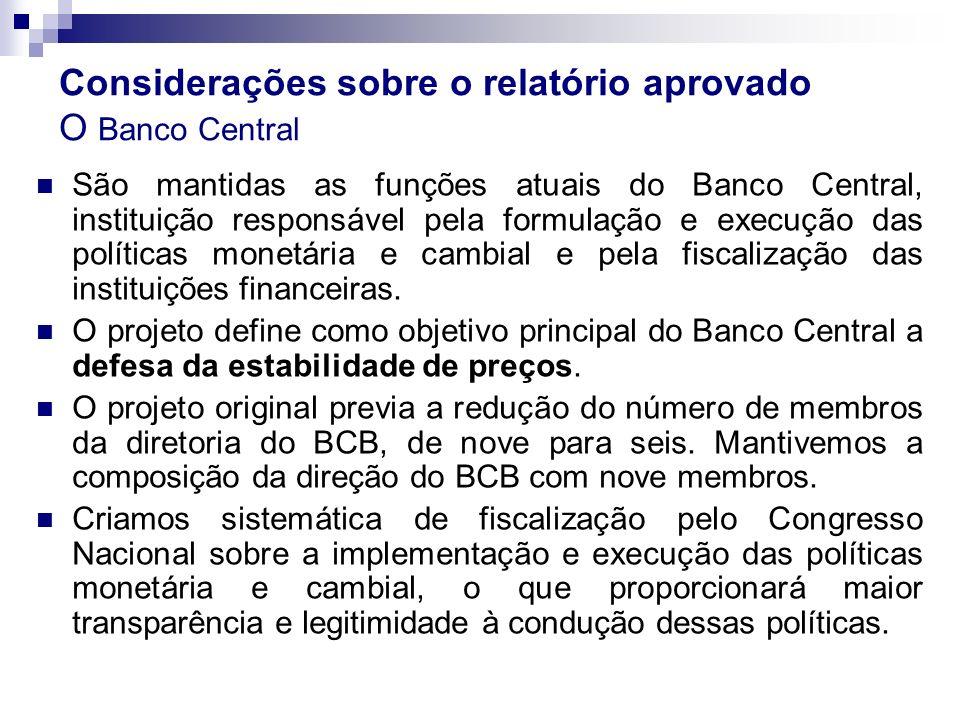 Considerações sobre o relatório aprovado O Banco Central