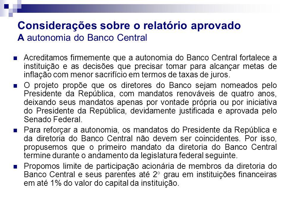 Considerações sobre o relatório aprovado A autonomia do Banco Central
