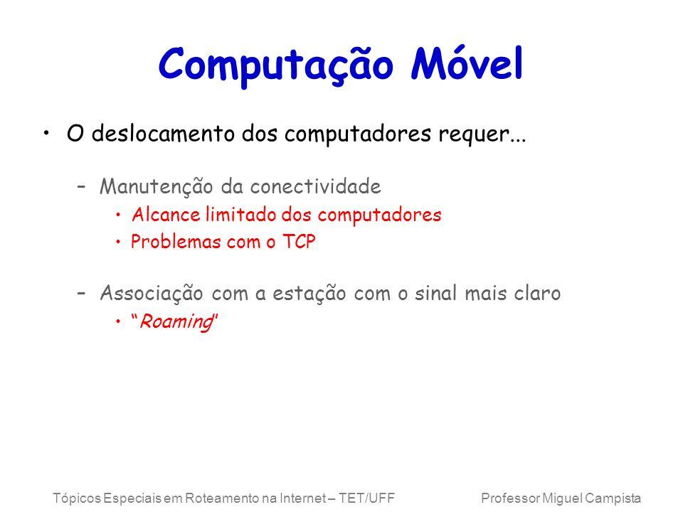 Computação Móvel O deslocamento dos computadores requer...