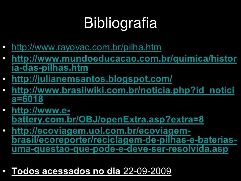 Bibliografia http://www.rayovac.com.br/pilha.htm