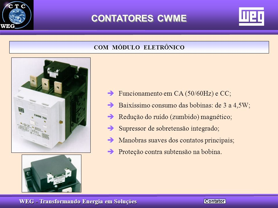 CONTATORES CWME Funcionamento em CA (50/60Hz) e CC;