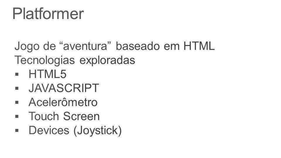 Platformer Jogo de aventura baseado em HTML Tecnologias exploradas