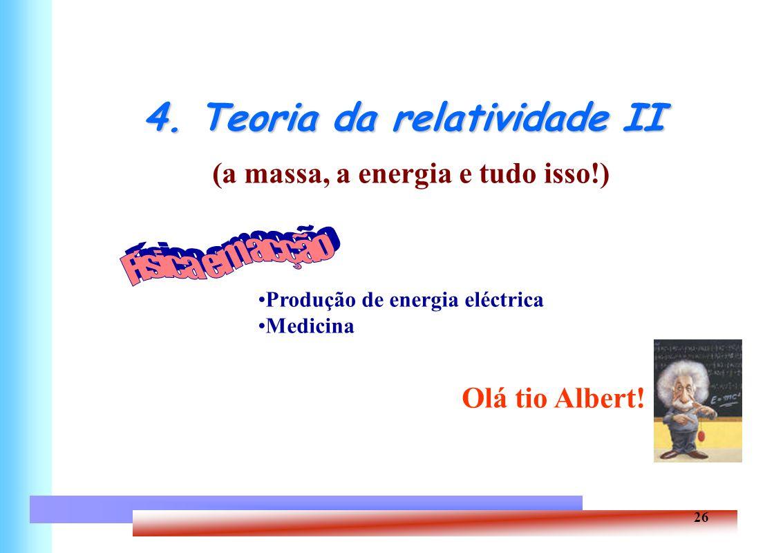 4. Teoria da relatividade II (a massa, a energia e tudo isso!)