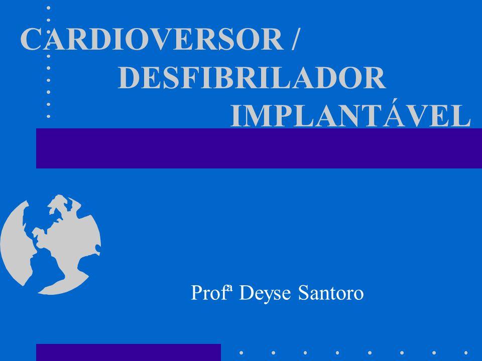 CARDIOVERSOR / DESFIBRILADOR IMPLANTÁVEL