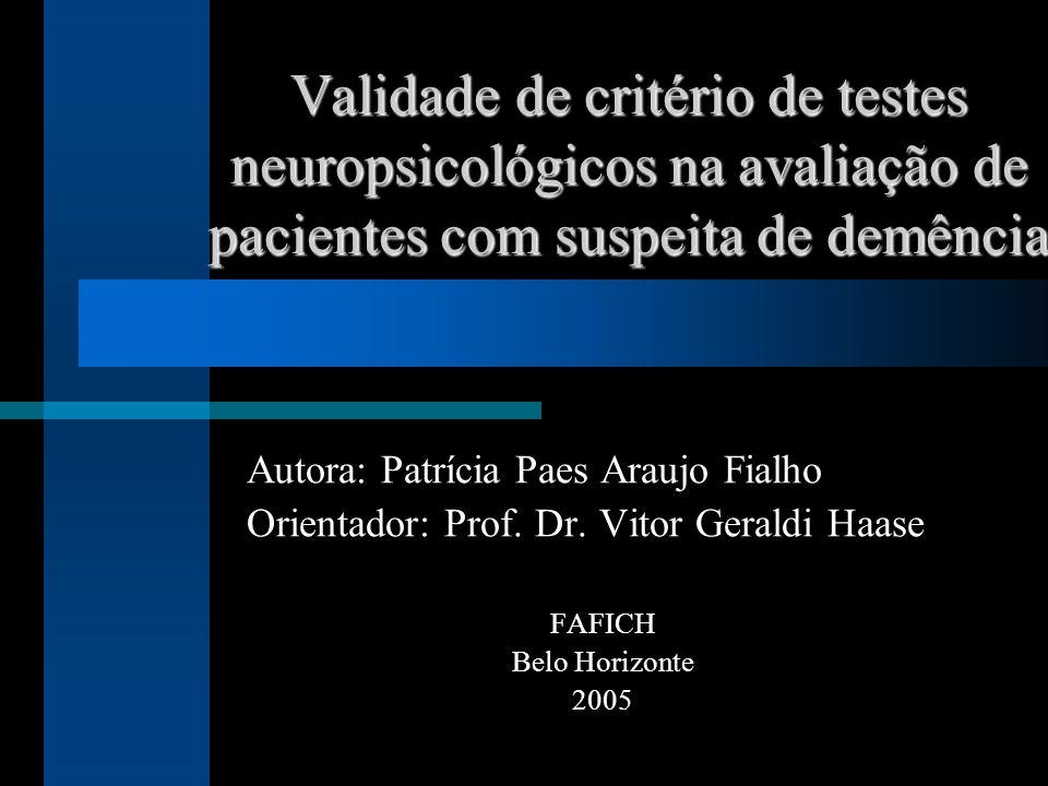 Validade de critério de testes neuropsicológicos na avaliação de pacientes com suspeita de demência