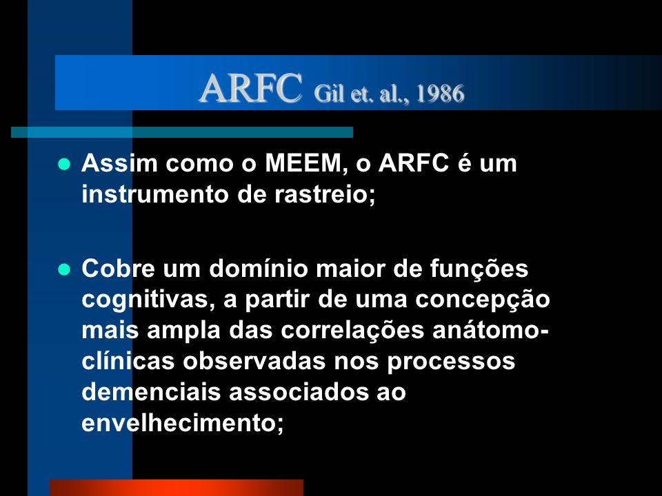 ARFC Gil et. al., 1986 Assim como o MEEM, o ARFC é um instrumento de rastreio;
