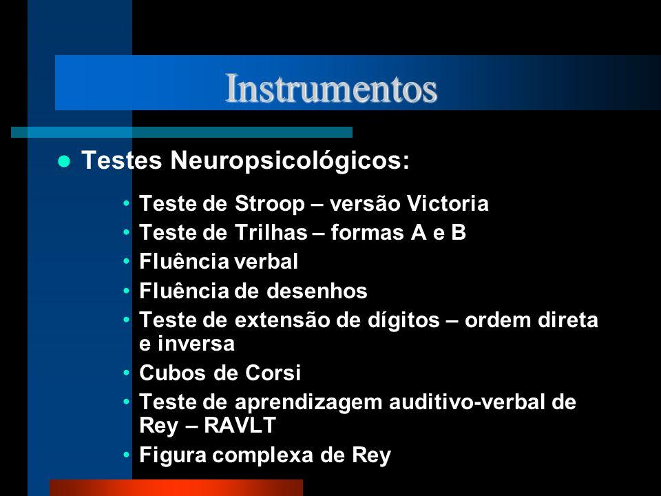 Instrumentos Testes Neuropsicológicos: