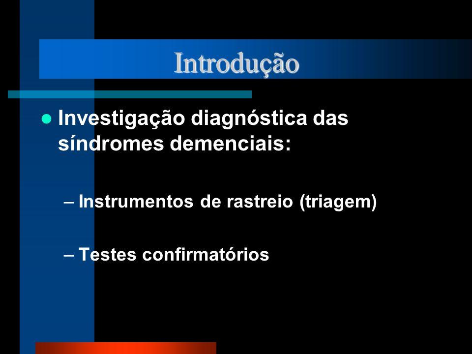 Introdução Investigação diagnóstica das síndromes demenciais: