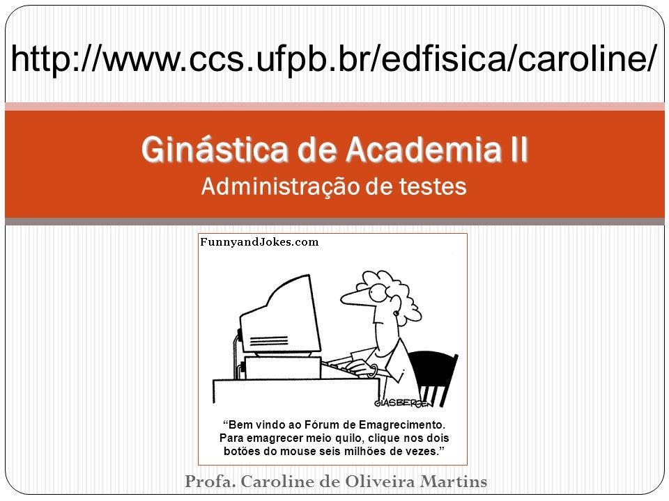 Ginástica de Academia II Administração de testes