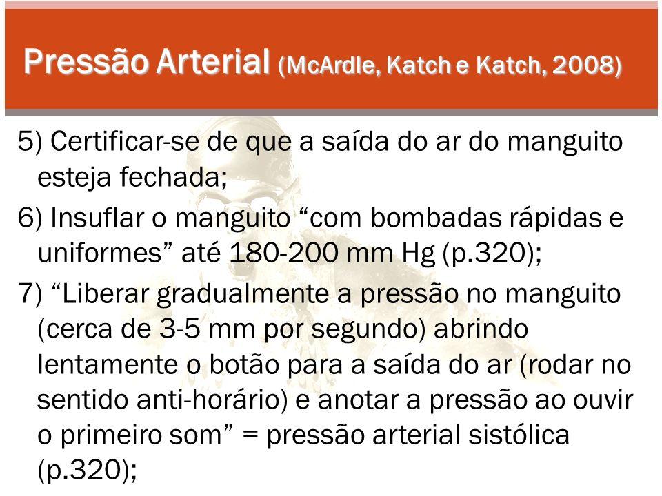 Pressão Arterial (McArdle, Katch e Katch, 2008)