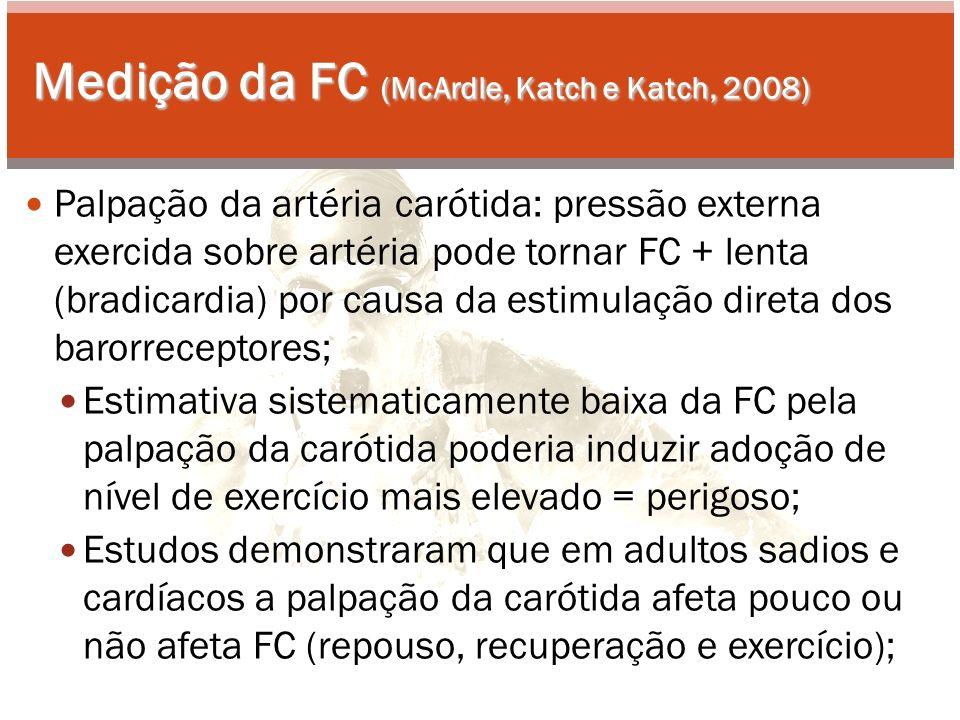 Medição da FC (McArdle, Katch e Katch, 2008)