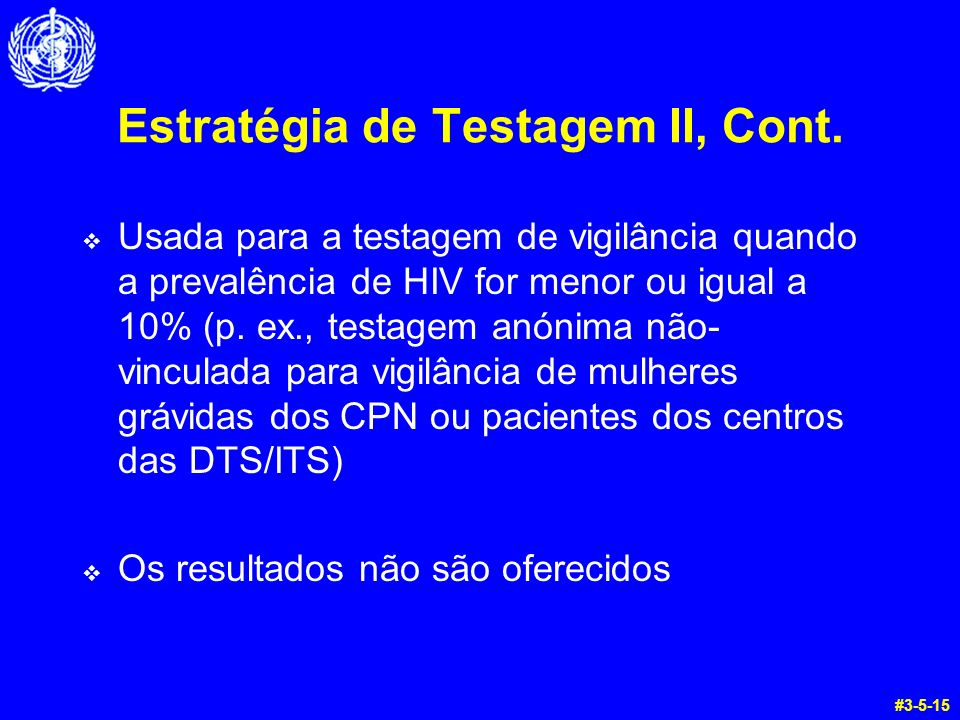 Estratégia de Testagem II, Cont.