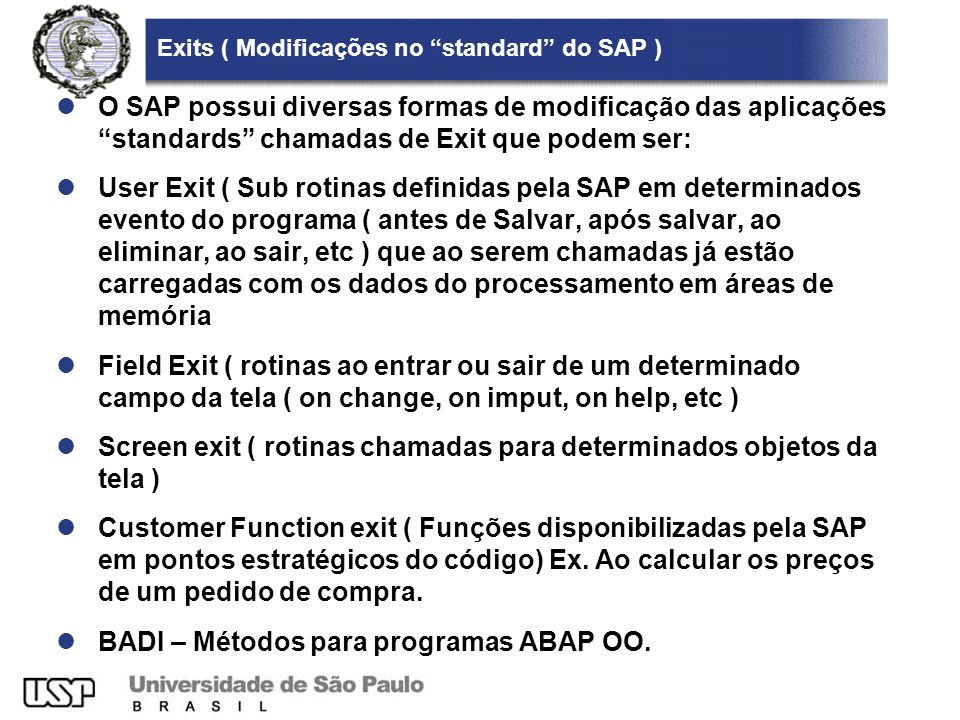 Exits ( Modificações no standard do SAP )