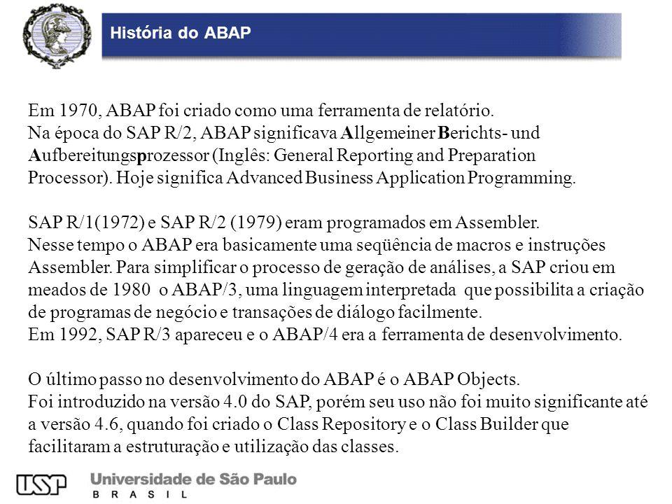 Em 1970, ABAP foi criado como uma ferramenta de relatório.
