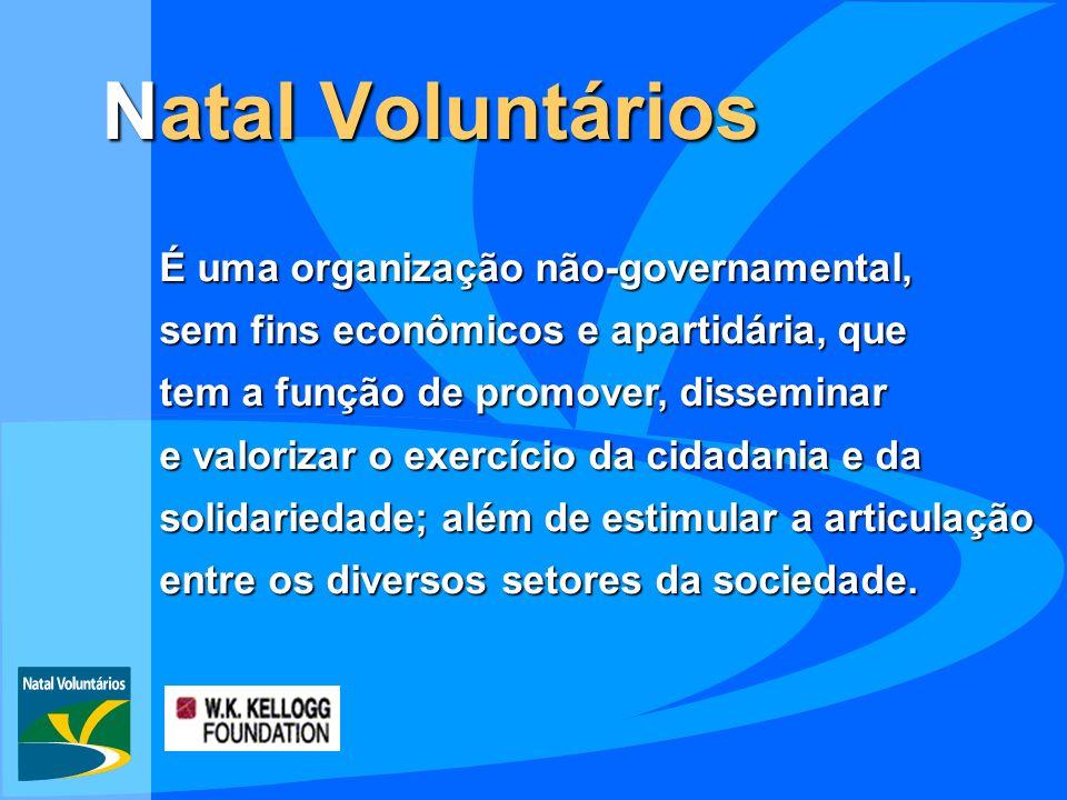 Natal Voluntários É uma organização não-governamental,