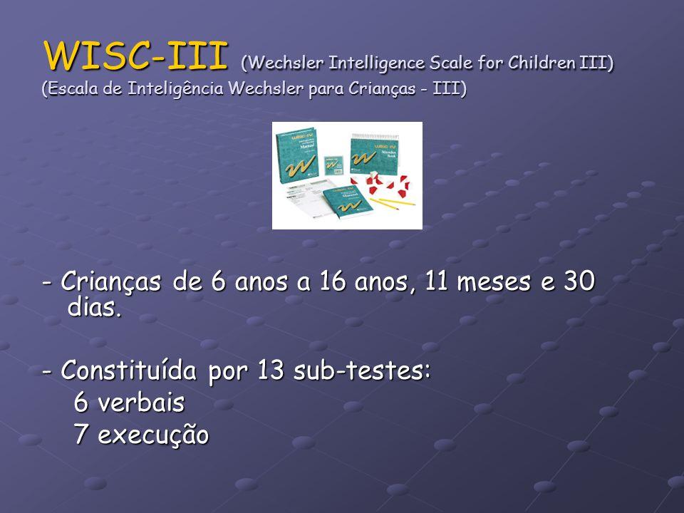 WISC-III (Wechsler Intelligence Scale for Children III) (Escala de Inteligência Wechsler para Crianças - III)