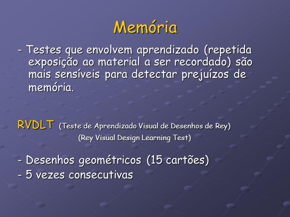 Memória - Testes que envolvem aprendizado (repetida exposição ao material a ser recordado) são mais sensíveis para detectar prejuízos de memória.